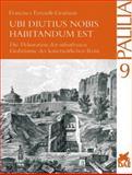 Ubi Diutius Nobis Habitandum Est : Die Innendekoration der Kaiserzeitlichen Graber Roms, Feraudi-Gruénais, Francisca, 3895000760