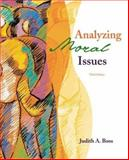 Analyzing Moral Issues with Reasoning, Reading, Writing, and Debating in Ethics Student CD-ROM and PowerWeb : Ethics, Boss, Judith, 0072980761