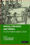 Literature and Heresy in Early Modern English Culture, , 0521820766
