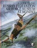 A Guide to the Russian Federation Air Force Museum at Monino, B. Korolkov and V. Kazashvili, 0764300768