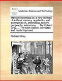 Memoria Technica; or, a New Method of Artificial Memory, Richard Grey, 1140950762
