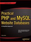 Practical PHP and MySQL Website Databases, Adrian W. West, 1430260769