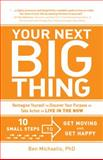 Your Next Big Thing, Ben Michaelis, 1440540764