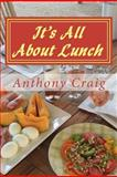 It's All about Lunch, Anthony Craig, 1479180769