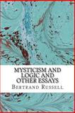 Mysticism and Logic and Other Essays, Bertrand Russell, 1484890760