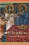 The Hidden Manna : A Theology of the Eucharist, O'Connor, James T., 1586170767