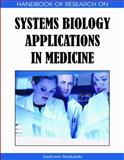 Handbook of Research on Systems Biology Applications in Medicine, Andriani Daskalaki, 1605660760