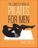 The Complete Book of Pilates for Men, Daniel Lyon, 0060820772