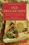 Old Deccan Days : Or, Hindoo Fairy Legends, Current in Southern India, Frere, Mary, 1108020771