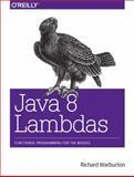 Java 8 Lambdas : Functional Programming for the Masses, Warburton, Richard, 1449370772