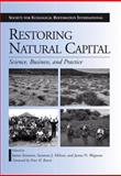 Restoring Natural Capital : Science, Business, and Practice, , 1597260770