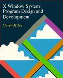 X Window Program Design and Development, Mikes, Steven, 0201550776