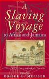 A Slaving Voyage to Africa and Jamaica : The Log of the Sandown, 1793-1794, Mouser, Bruce L., 0253340772