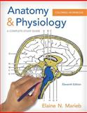 Anatomy and Physiology Coloring Workbook : A Complete Study Guide, Marieb, Elaine N., 0321960777