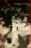 Last Waltz in Vienna, George Clare, 033049077X
