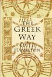 The Greek Way, Edith Hamilton, 0393310779