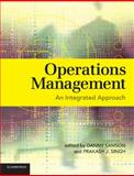 Operations Management : An Integrated Approach, Samson, Danny and Singh, Prakash J., 0521700779
