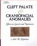 Cleft Palate and Craniofacial Anomalies : Effects on Speech and Resonance, Kummer, Ann W., 0769300774