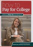 How to Pay for College : @ Your Library, Hutchins, Heather, 0838910777
