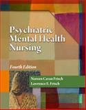 Psychiatric Mental Health Nursing, Frisch, Noreen Cavan and Frisch, Lawrence E., 1435400771