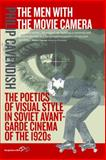 The Men with the Movie Cameras : The Poetics of Visual Style in Soviet Avant-Garde Cinema of the 1920s, Cavendish, Philip, 1782380779