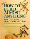How to Build Almost Anything, Mike Russell and Carolyn Russell, 0921820771
