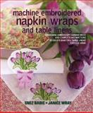 Machine Embroidered Napkin Wraps and Table Linens, Snez Babic and Wray Janice, 1425110770