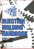 Injection Molding Handbook, Rosato, D. V. and Rosato, Marlene G., 1461370779