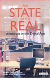 The State of the Real : Aesthetics in the Digital Age, , 1845110773