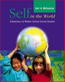 Self in the World : Elementary and Middle School Social Studies, McEachron, Gail, 0072390778