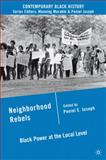 Neighborhood Rebels : Black Power at the Local Level, , 0230620779