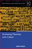 Re-shaping planning with Culture, Young, Greg, 0754670775