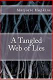 A Tangled Web of Lies, Marjorie Hopkins, 1479280771