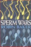 Sperm Wars, Robin Baker, 0330390775