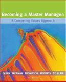 Becoming a Master Manager : A Competing Values Approach, Quinn, Robert E. and Faerman, Sue R., 0470050772
