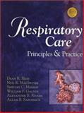 Respiratory Care : Principles and Practice, Hess, Dean R. and Adams, Alexander B., 0721680771