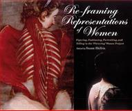 Re-Framing Representations of Women : Figuring, Fashioning, Portraiting, and Telling in the 'Picturing' Women Project, Shifrin, Susan, 075466077X