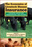 The Economics of Livestock Disease Insurance : Concepts, Issues and International Case Studies, Koontz, Stephen R., 0851990770