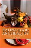 Eating Good and Healthy, Andrew Caldwell, 1481080776