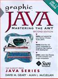 Graphic Java 1.1 : Mastering the AWT, Geary, David M. and McClellan, Alan L., 0138630771