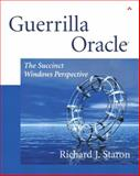 Guerrilla Oracle : The Succinct Windows Perspective, Staron, Richard, 0201750775
