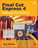 Final Cut Express 4 : Editing Workshop, Wolsky, Tom, 0240810775