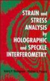 Strain and Stress Analysis by Holographic and Speckle Interferometry, Shchepinov, Valery P. and Pisarev, Vladimir S., 0471960772