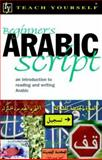 Teach Yourself Beginners Arabic Script, Mace, John, 0658000772