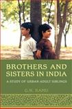 Brothers and Sisters in India : A Study of Urban Adult Siblings, Ramu, G. N., 080209077X