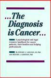 The Diagnosis Is Cancer, Edward J. Larschan and Richard J. Larschan, 0915950774