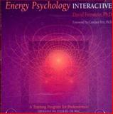 Energy Psychology Interactive : Rapid Interventions for Lasting Change, Feinstein, David, 0972520775