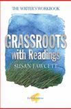 Grassroots with Readings : The Writer's Workbook, Fawcett, Susan, 1285430778