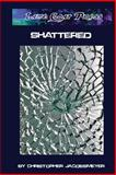 Shattered, Christopher Jacobsmeyer, 1453660771