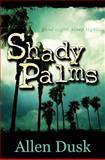 Shady Palms, Allen Dusk, 1478270772
